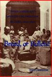 Bread or Bullets! : Urban Labor and Spanish Colonialism in Cuba, 1850-1898, Casanovas, Joan, 0822956756