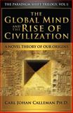 The Global Mind and the Rise of Civilization, Carl Johan Calleman, 1626526753