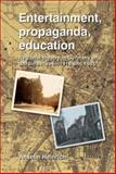 Entertainment, Propaganda, Education : Regional Theatre in Germany and Britain Between 1918 and 1945, Heinrich, Anselm, 1902806751