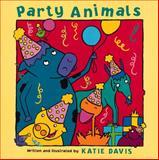 Party Animals, Katie Davis, 0152166750