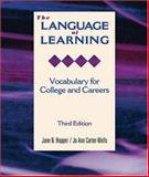 The Language of Learning : Vocabulary for College and Careers, Hopper, Jane N. and Carter-Wells, Jo Ann, 0155066757