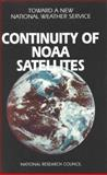 Continuity of NOAA Satellites, National Research Council Staff and Engineering and Technical Systems Commission, 0309056756