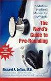 The Nerd's Guide to Pre-Rounding : A Medical Student's Manual to the Wards, Loftus, Richard A., 0521676754