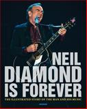 Neil Diamond Is Forever, Jon Bream, 076033675X