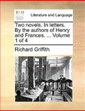 Two Novels in Letters by the Authors of Henry and Frances, Richard Griffith, 1170026753