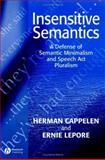 Insensitive Semantics : A Defense of Semantic Minimalism and Speech Act Pluralism, Cappelen, Herman and Lepore, Ernest, 1405126752