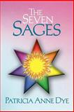 The Seven Sages, Patricia Anne Dye, 1475976755