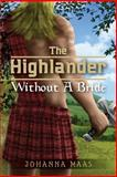 The Highlander Without a Bride, Johanna Maas, 1481816756