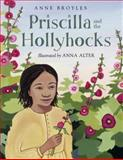 Priscilla and the Hollyhocks, Anne Broyles, 1570916756