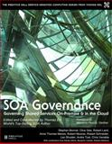 Soa Governance : Governing Shared Services On-Premise and in the Cloud, Erl, Thomas and Schneider, Robert, 0138156751