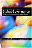 Contending Perspectives on Global Governance : Coherence, Contestation and World Order, , 041535675X
