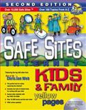 Safe Sites Kids and Family Internet Yellow Pages, Thomas Nelson Publishing Staff, 0785246754