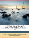Leopold Von Ranke's Sämmtliche Werke, Leopold Von Ranke and Alfred Wilhelm Dove, 1147656754