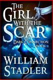 The Girl with the Scar (Dark Connection Saga Book 1), William Stadler, 1492936758
