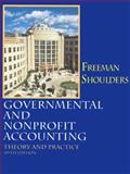 Governmental and Non-Profit Accounting, Freeman, Robert J. and Shoulders, Craig D., 0132726750