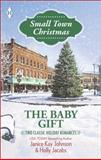 The Baby Gift, Janice Kay Johnson and Holly Jacobs, 0373606753