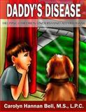 Daddy's Disease, Carolyn Bell, 1493536753