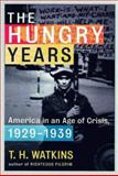 The Hungry Years, T. H. Watkins and Th Watkins, 0805016759