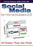 Social Media for Home Builders 2. 0 : It's Easier Than You Think, Flammer, Carol M., 0867186755