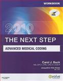 Workbook for the Next Step, Advanced Medical Coding 2010 Edition, Buck, Carol J., 1437706754