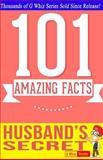 The Husband's Secret - 101 Amazing Facts, G. Whiz, 1499566751