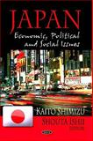 Japan : Economic, Political and Social Issues, Shimizu, Kaito and Ishii, Shouta, 1604566752