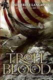 Troll Blood, Katherine Langrish, 0061116750