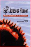 The Eye's Aqueous Humor : From Secretion to Glaucoma, , 0121746755