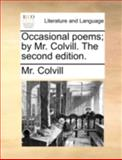 Occasional Poems; by Mr Colvill The, Colvill, 1140766759