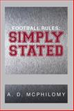 Football Rules, A. D. McPhilomy, 1483616754