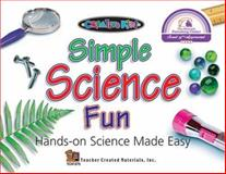 Simple Science Fun Hands-On Science Made Easy, Evan Forbes, 1557346755