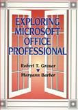 Exploring Microsoft Office Professional for Windows 3.1, Grauer, Robert T. and Barber, Maryann, 013399676X