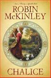 Chalice, Robin McKinley, 0399246762