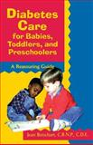 Diabetes Care for Babies, Toddlers, and Preschoolers, Jean Betschart-Roemer, 0471346764