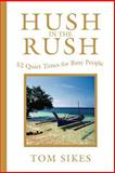 Hush in the Rush, Tom Sikes, 0595196764