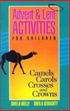 Advent and Lent Activities for Children, Shiela Kielly and Sheila Geraghty, 089622676X