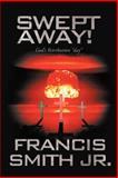 Swept Away! God's Retribution Day, Francis Smith, 1466916761