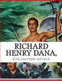 Richard Henry Dana, Collection Novels, Richard Henry Dana, 1500326763