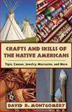 Crafts and Skills of the Native Americans, David R. Montgomery, 1602396760