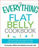 The Everything Flat Belly Cookbook, Fitz Koehler and Mabelissa Acevedo, 1605506761