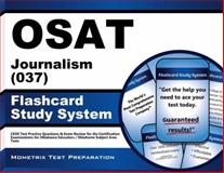 OSAT Journalism (037) Flashcard Study System : CEOE Test Practice Questions and Exam Review for the Certification Examinations for Oklahoma Educators / Oklahoma Subject Area Tests, CEOE Exam Secrets Test Prep Team, 1614036764
