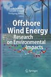 Offshore Wind Energy : Research on Environmental Impacts, , 3540346767