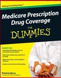 Medicare Prescription Drug Coverage for Dummies, Patricia Barry, 0470276762