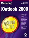 Mastering Microsoft Outlook 2000 : Premium Edition, Courter, Gini and Marquis, Annette, 0782126766