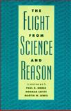 The Flight from Science and Reason, , 0801856760