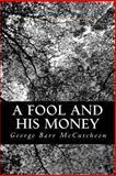 A Fool and His Money, George Barr McCutcheon, 1490596763