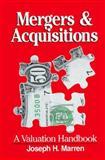Mergers and Acquisitions : A Valuable Handbook, Marren, Joseph H., 155623676X