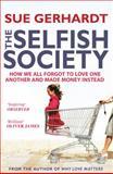 The Selfish Society, Sue Gerhardt, 1847396763