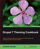 Drupal 7 Theming Cookbook, Karthik Kumar, 1849516766