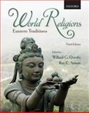 World Religions : Eastern Traditions, Oxtoby, Willard G. and Amore, Roy C., 0195426762